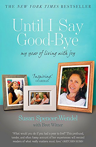 9781444762204: Until I Say Good-bye: My Year of Living With Joy