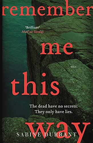 9781444762488: Remember Me This Way: A dark, twisty and suspenseful thriller