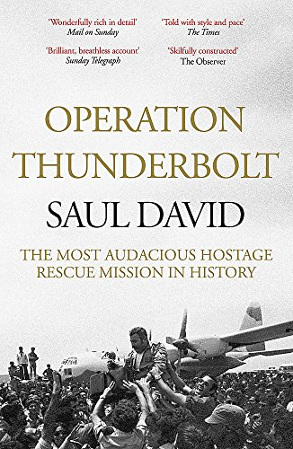9781444762549: Operation Thunderbolt: The Entebbe Raid - The Most Audacious Hostage Rescue Mission in History