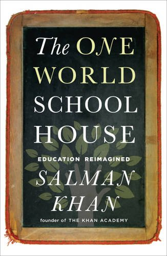 9781444762556: One World Schoolhouse: Education Reimagined
