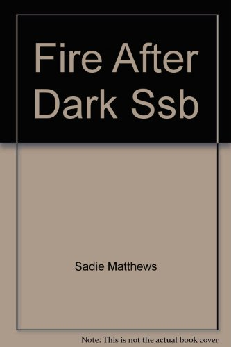 Fire After Dark Ssb: Sadie Matthews