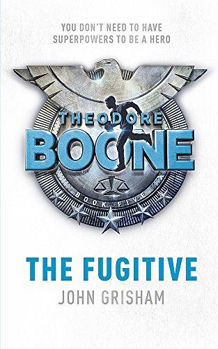 9781444763393: Theodore Boone: The Fugitive: Theodore Boone 5