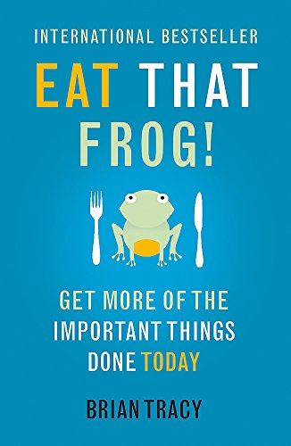 9781444765427: Eat That Frog!: Get More of the Important Things Done - Today!
