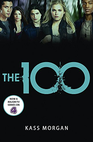 9781444766882: The 100: Book One