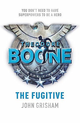 9781444767681: Theodore Boone: The Fugitive