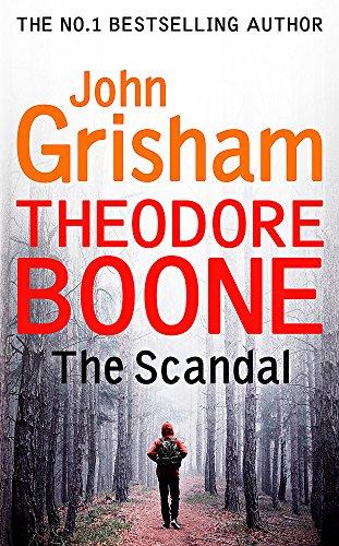 9781444767728: Theodore Boone: The Scandal: Theodore Boone 6