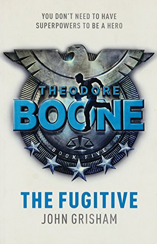 9781444767766: Theodore Boone 5: The Fugitive
