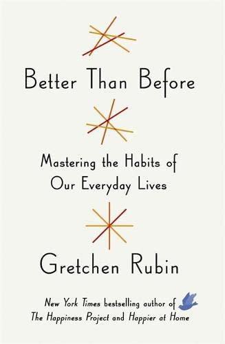 9781444768992: Better Than Before: Mastering the Habits of Our Everyday Lives