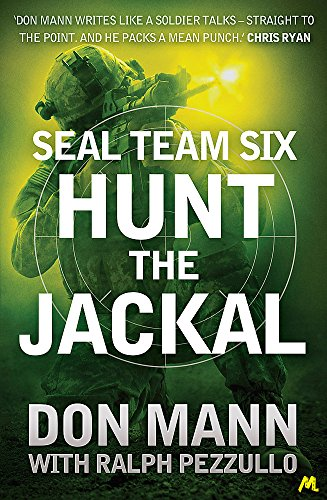 SEAL Team Six Book 4: Hunt the Jackal: Mann, Don; Pezzullo, Ralph