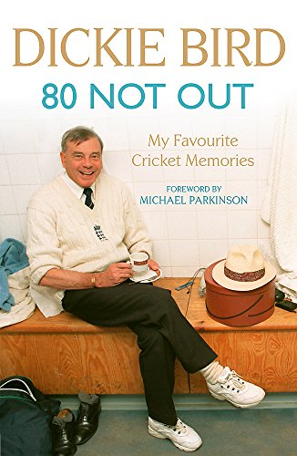 9781444769630: 80 Not Out: My Favourite Cricket Memories: A Life in Cricket