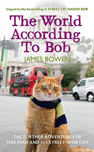 9781444777550: The World According to Bob: The further adventures of one man and his street-wise cat
