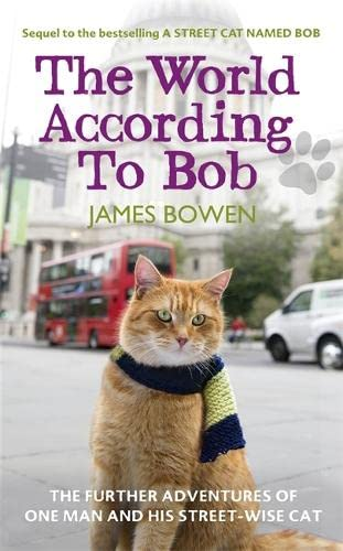 9781444777567: The World According to Bob: The further adventures of one man and his street-wise cat