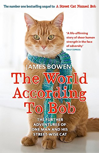9781444777574: The World According to Bob: The further adventures of one man and his street-wise cat