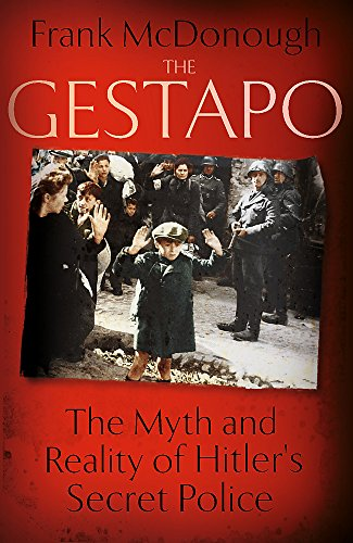 9781444778052: The Gestapo: The Myth and Reality of Hitler's Secret Police
