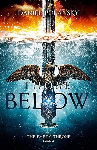 9781444779943: Those Below: The Empty Throne Book 2