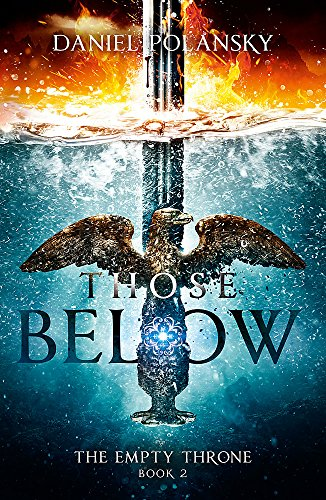 9781444779967: Those Below: The Empty Throne Book 2 (Empty Throne 2)