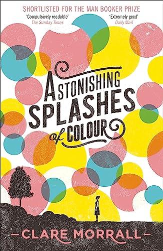 9781444780314: Astonishing Splashes of Colour