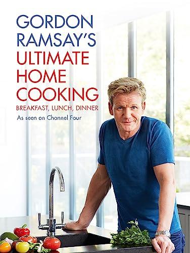 Gordon Ramsay's Ultimate Home Cooking: Gordon Ramsay