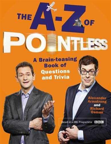9781444782769: The A-Z of Pointless: A Brain-Teasing Bumper Book of Questions and Trivia (Pointless Books)