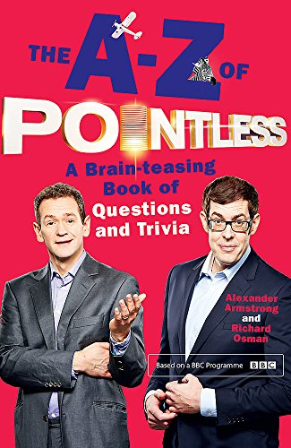 9781444782776: The A-Z of Pointless: A Brain-Teasing Bumper Book of Questions and Trivia (Pointless Books)