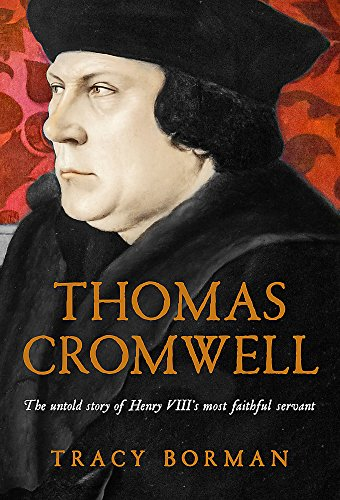 9781444782851: Thomas Cromwell: The Untold Story of Henry VIII's Most Faithful Servant