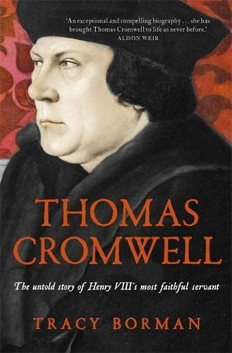 9781444782868: Thomas Cromwell: The Untold Story of Henry VIII's Most Faithful Servant