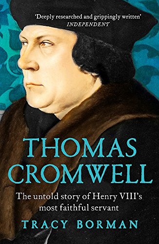 9781444782882: Thomas Cromwell: The untold story of Henry VIII's most faithful servant
