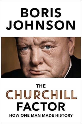 The Churchill Factor: How One Man Made History 1st Edition Signed Boris Johnson