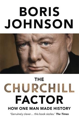 9781444783032: The Churchill Factor: How One Man Made History