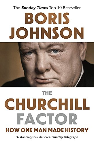 9781444783056: The Churchill factor: How One Man Made History