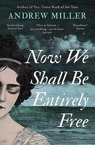 9781444784664: Now We Shall Be Entirely Free: The Waterstones Scottish Book of the Year 2019