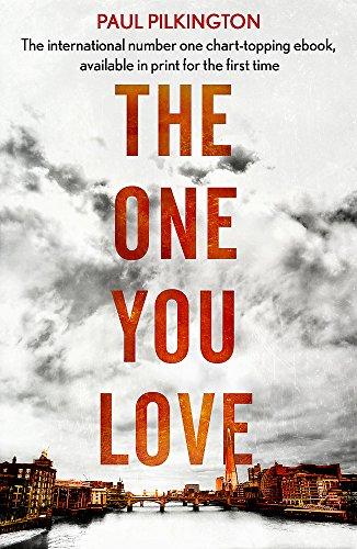 One You Love (Emma Holden Trilogy): Pilkington, Paul