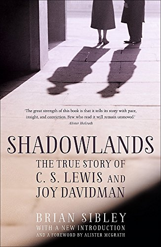 9781444785326: Shadowlands: The True Story of C S Lewis and Joy Davidman