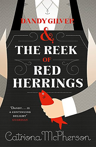 Dandy Gilver and The Reek of Red Herrings (Dandy Gilver 9): McPherson, Catriona