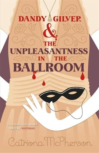9781444786101: Dandy Gilver and the Unpleasantness in the Ballroom