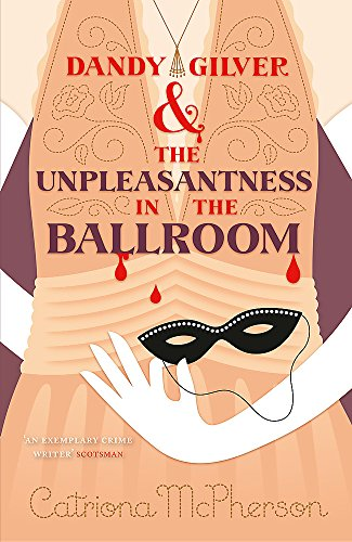 9781444786118: Dandy Gilver and the Unpleasantness in the Ballroom