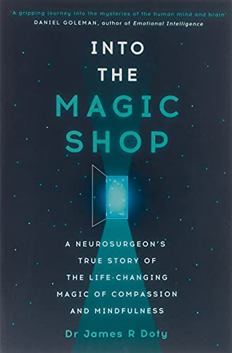 9781444786187: Into the Magic Shop: A Neurosurgeon's Quest to Discover the Mysteries of the Brain and the Secrets of the Heart