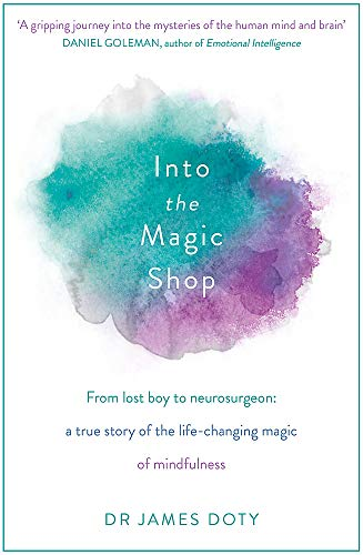 9781444786194: Into the Magic Shop: A neurosurgeon's true story of the life-changing magic of compassion and mindfulness