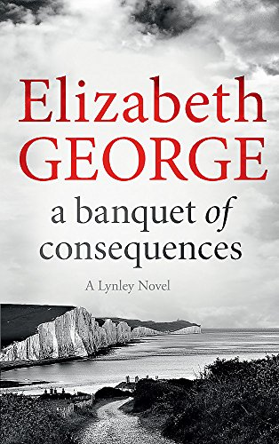 9781444786590: A Banquet of Consequences (Inspector Lynley)