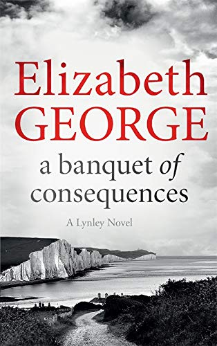 9781444786651: A Banquet Of Consequences (Inspector Lynley)