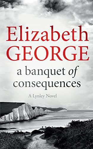 9781444786651: A Banquet of Consequences: An Inspector Lynley Novel: 16