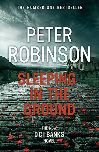 9781444786910: Sleeping in the Ground: DCI Banks 24