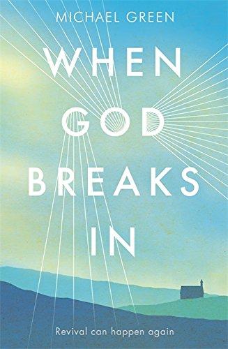9781444787955: When God Breaks In: Revival can happen again