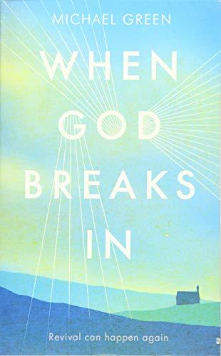9781444787962: When God Breaks In: Revival can happen again