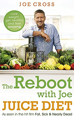 9781444788341: The Reboot with Joe Juice Diet – Lose weight, get healthy and feel amazing: As seen in the hit film 'Fat, Sick & Nearly Dead'