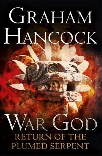 Return of the Plumed Serpent: War God Trilogy: Book Two: Hancock, Graham