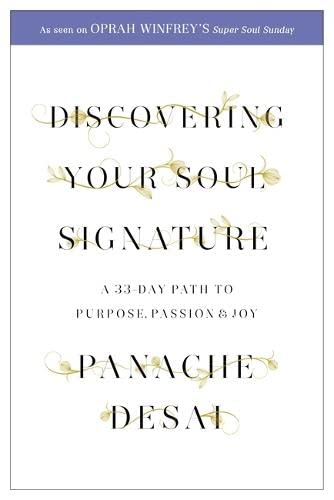 9781444788716: Discovering Your Soul Signature A 33 Day Path to Purpose, Passion and Joy