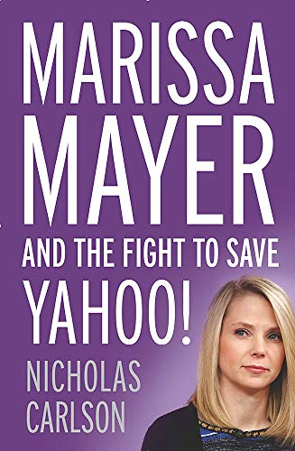 9781444789874: Marissa Mayer and the Fight to Save Yahoo!