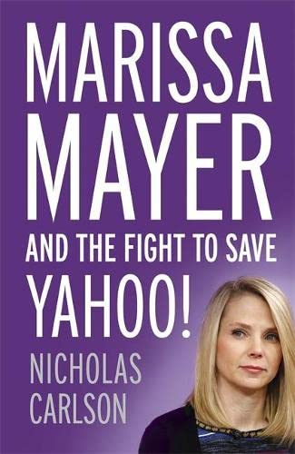 9781444789881: Marissa Mayer and the Fight to Save Yahoo!