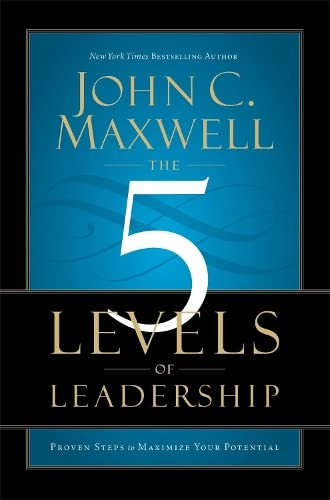 9781444790627: 5 Levels of Leadership Proven Steps to Maximise Your Potential